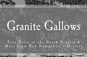 Granite Gallows: The Origins of New Hampshire's Debate over the Death Penalty